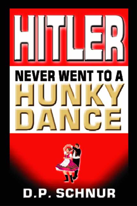 Hitler Never Went to a Hunky Dance