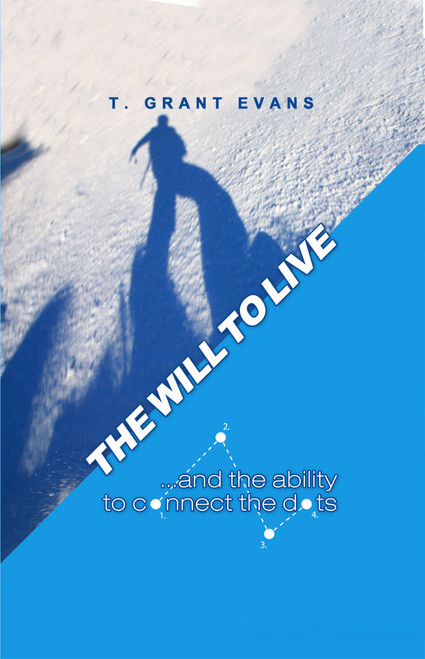 The Will to Live…and the Ability to Connect the Dots