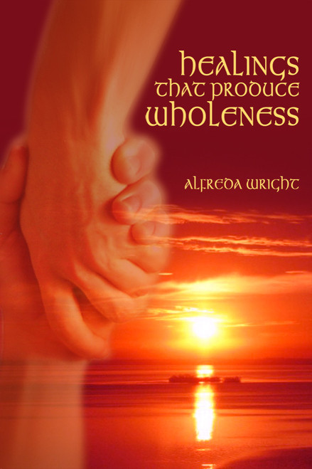 Healings That Produce Wholeness