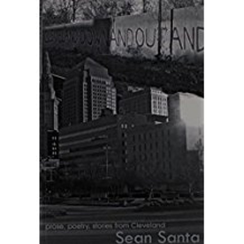 Down and Out and: prose, poetry, stories from Cleveland