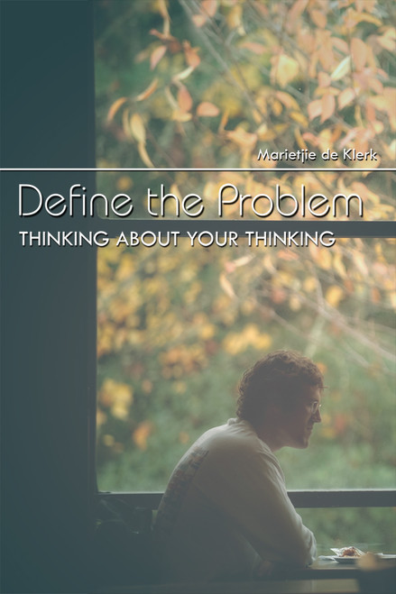 Define the Problem: Thinking About Your Thinking