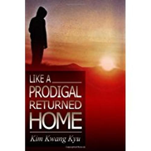 Like a Prodigal Returned Home