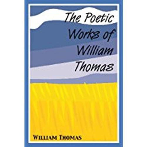 The Poetic Works of William Thomas