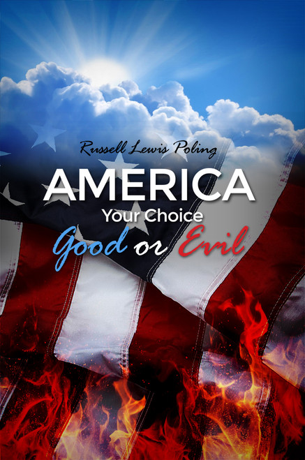 America Your Choice Good or Evil