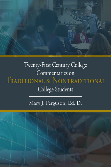 Twenty-First Century College Commentaries on Traditional & Nontraditional College Students
