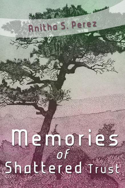 Memories of Shattered Trust
