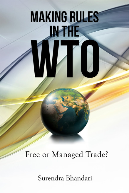 Making Rules in the WTO: Free or Managed Trade?