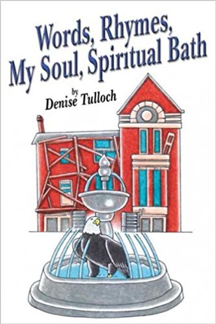 Words, Rhymes, My Soul, Spiritual Bath