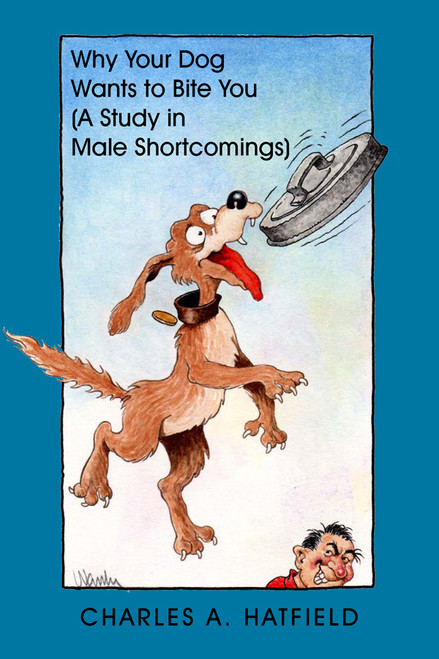 Why Your Dog Wants to Bite You (A Study in Male Shortcomings)