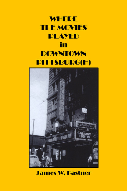 Where the Movies Played in Downtown Pittsburg(h) [Hardcover]