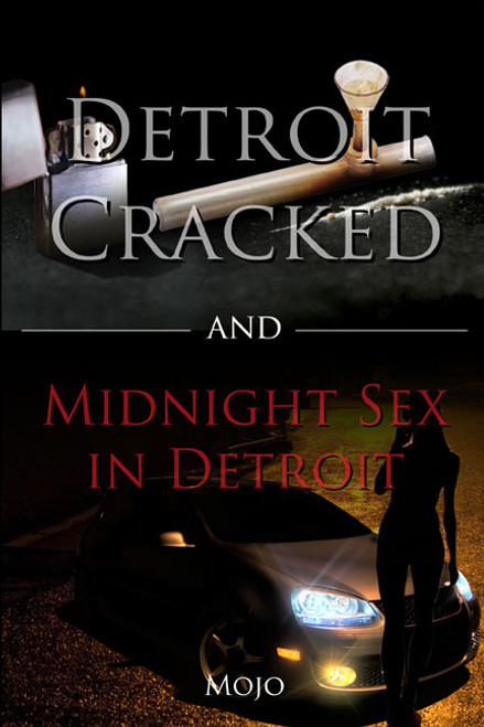 Detroit Cracked and Midnight Sex in Detroit