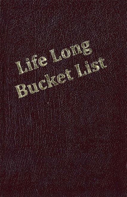 Life Long Bucket List