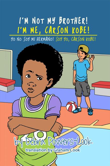 I'm Not My Brother! I'm Me, Carson Kobe! / Yo No Soy Mi Hermano! So Yo, Carson kobe!