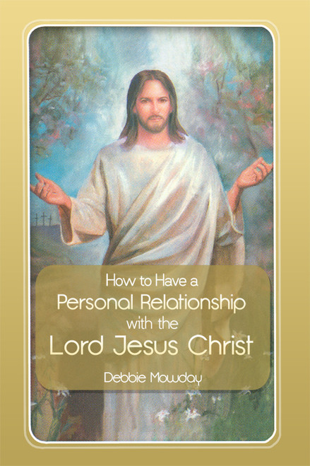 How to Have a Personal Relationship with the Lord Jesus Christ - eBook