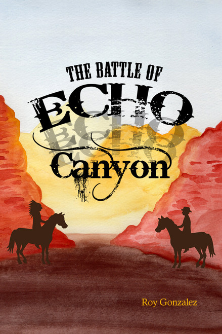 The Battle of Echo Canyon - eBook