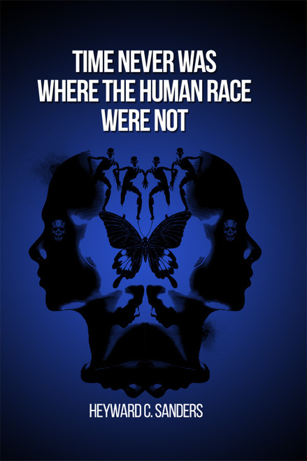 Time Never Was Where the Human Race Were Not - eBook