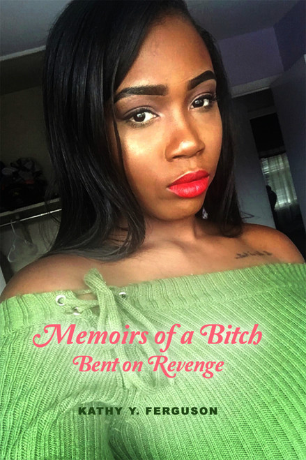 Memoirs of a Bitch Bent on Revenge - eBook