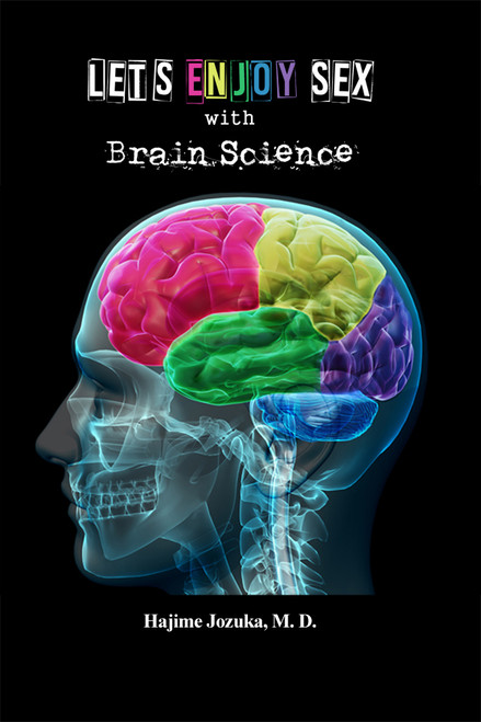 Let's Enjoy Sex with Brain Science - eBook