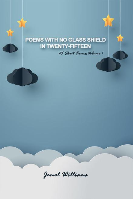 Poems with No Glass Shield in Twenty-Fifteen