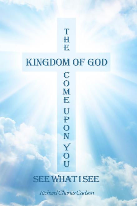 The Kingdom of God Come Upon You