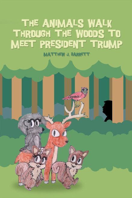 The Animals Walk Through the Woods to Meet President Trump - eBook