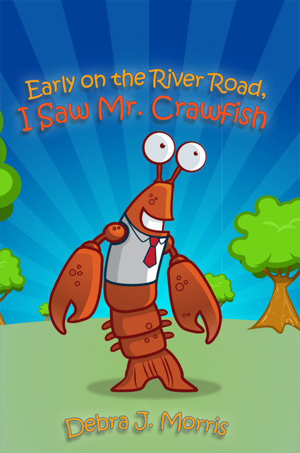 Early on the River Road, I Saw Mr. Crawfish