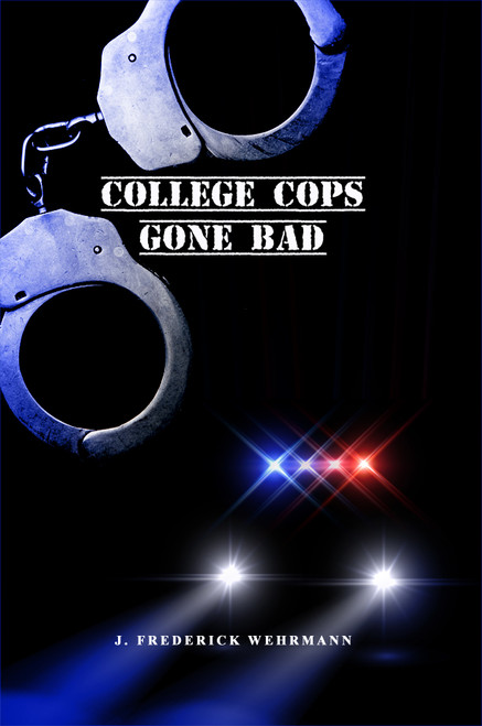 College Cops Gone Bad