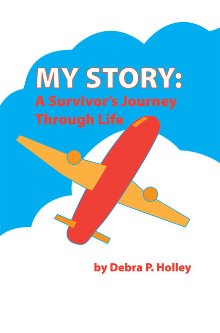 My Story: A Survivor's Journey Through Life - eBook