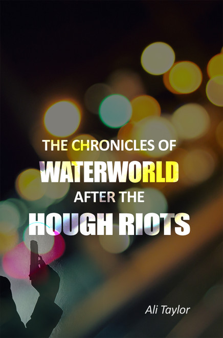 The Chronicles of WaterWorld After the Hough Riots - eBook