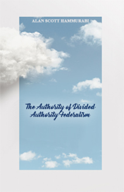 The Authority of Divided Authority Federalism (PB)