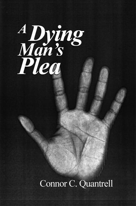A Dying Man's Plea