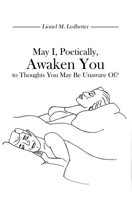 May I, Poetically, Awaken You to Thoughts You May Be Unaware Of?