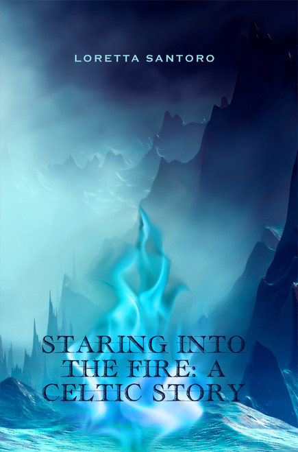 Staring Into The Fire: A Celtic Story