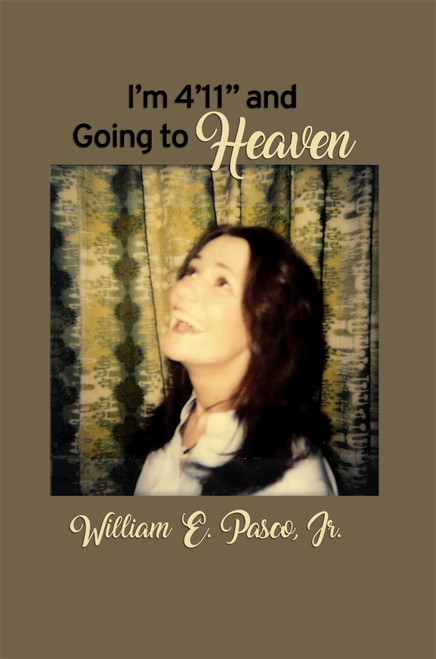 """I'm 4'11"""" and Going to Heaven -eBook"""