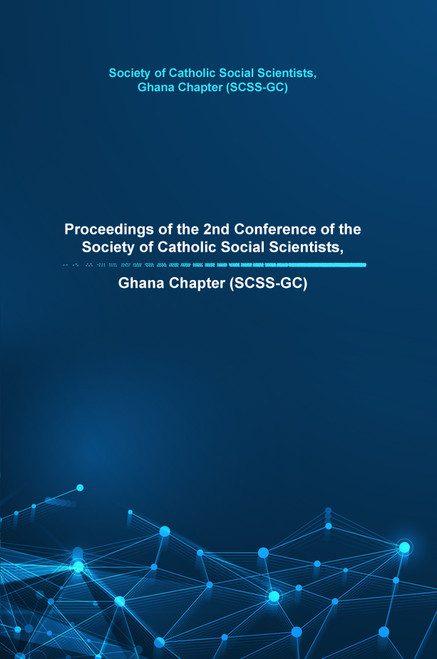 Proceedings of the 2nd Conference of the Society of Catholic Social Scientists, Ghana Chapter (SCSS-GC) - eBook