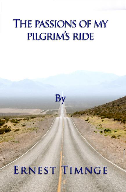 The Passions of my Pilgrim's Ride