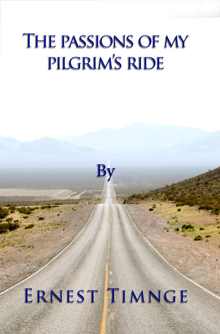 The Passions of my Pilgrim's Ride