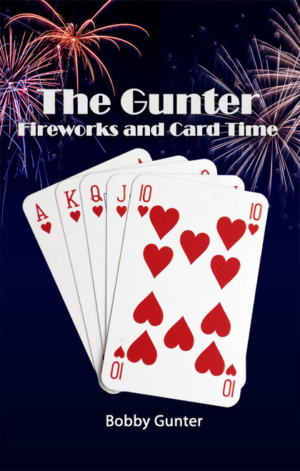 The Gunter Fireworks and Card Time