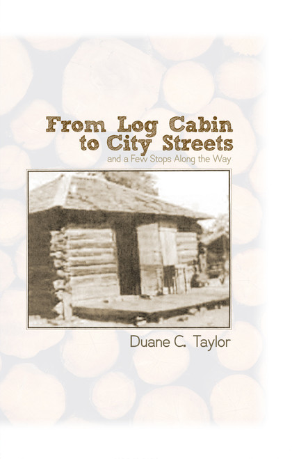 From Log Cabin to City Streets