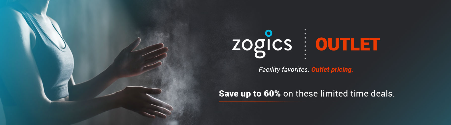 Zogics Outlet - Facility favorites. Outlet prices