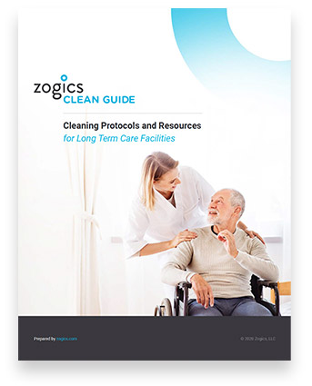 Download the Zogics Clean Guide for Long Term Care Facilities