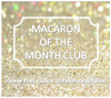 Macaron of the Month Club