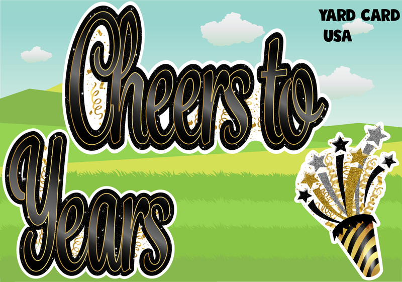 cheers to years, yard signs, birthday yard signs, lawn letters, yard card rental wholesale, birthday sign rentals, yard card supply, yard card wholesale, yard card supplier, yard cards, lawn cards, lawn greetings, gifts, gold glitter, black glitter, red glitter
