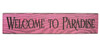 Welcome To Paradise Pink Carved Barnwood Sign Wall Plaque 24 Inch