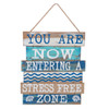 You Are Now Entering A Stress Free Zone Slatted Sign 23.25 Inches