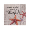 Beachcombers Make a Wish Upon a Starfish Wall Sign 11.75 Inches