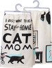 I Just Want to Be a Stay at Home Cat Mom Kitchen Dish Towel Cotton