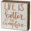 Life is Better By the Campfire Block Sign Wood