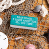 Dear Beach I Think About You All the Time Block Wood Sign Shelf Sitter
