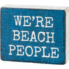 We're Beach People Block Sign Wood Blue and White Shelf Sitter